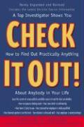 Check It Out! : A Top Investigator Shows You How to Find Out Practicallly Anything About Anybody in Your Life