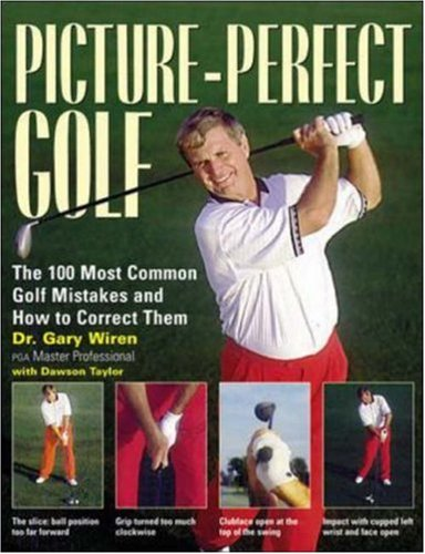 Picture-Perfect Golf - Gary Wiren