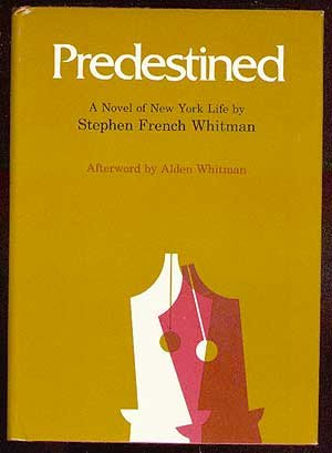 Predestined: A Novel of New York Life (Lost American fiction) - Stephen French Whitman