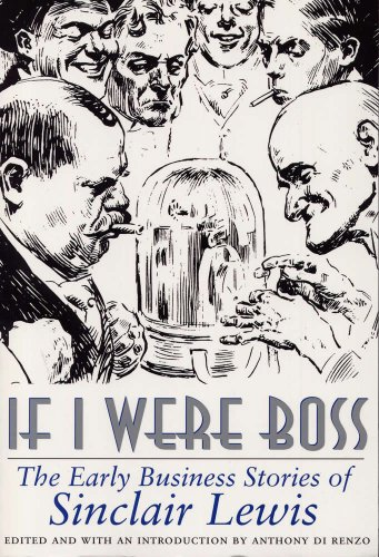 If I Were Boss: The Early Business Stories of Sinclair Lewis - Sinclair Lewis