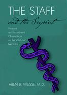 The Staff and the Serpent: Pertinent and Impertinent Observations on the World of Medicine
