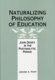 Naturalizing Philosophy of Education: John Dewey in the Postanalytic Period
