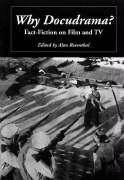 Why Docudrama?: Fact-Fiction on Film and TV