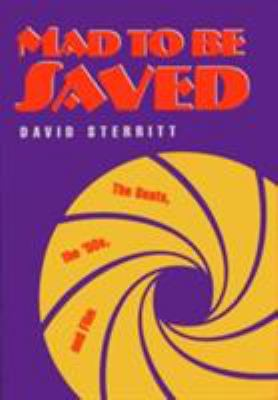 Mad to Be Saved : The Beats, the '50s, and Film - David Sterritt