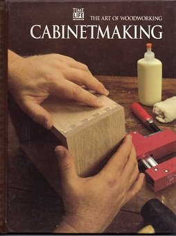 Cabinet Making: Art of Woodwork - Time-Life Books