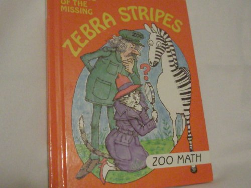 The Case of the Missing Zebra Stripes Zoo Math (I Love Math) - Time Life Books