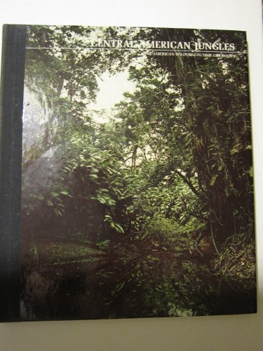 The Central American Jungles - Don Moser