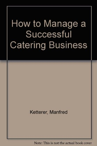 How to manage a successful catering business - Manfred Ketterer
