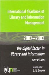 International Yearbook of Library and Information Management: The Digital Factor in Library and Information Services