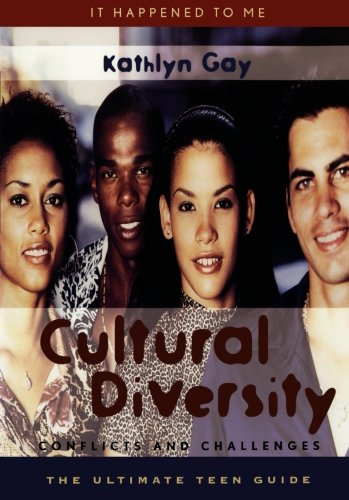Cultural Diversity: Conflicts and Challenges (It Happened to Me) - Kathlyn Gay