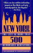 New York, the City in More Than 500 Memorable Quotations: From More Than 500 Authors (American and Foreign) and More Than 500 Reference Sources - Wertsman, Vladimir