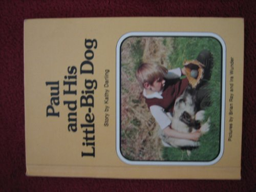 Paul and His Little-Big Dog (For Real Book) - Kathy Darling; Brian Ray; Ira Wunder