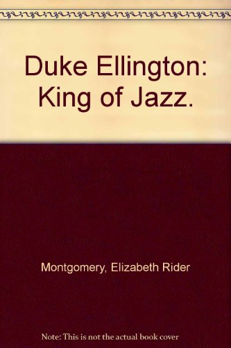 Duke Ellington : King of Jazz - Elizabeth Rider Montgomery