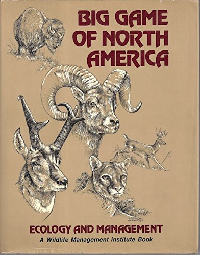 Big Game of North America: Ecology and Management - Douglas L. Gilbert; John L. Schmidt; Charles W. Schwartz