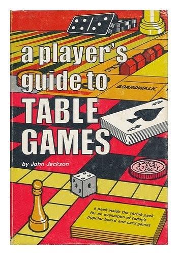 A player's guide to table games - John Jackson