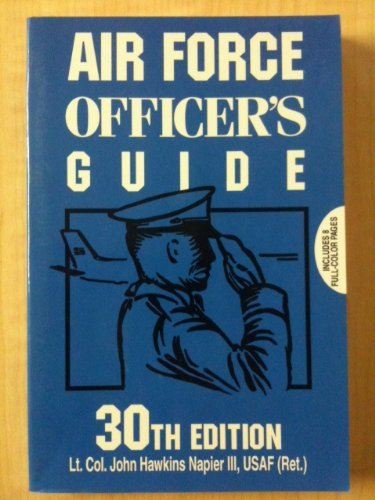 Air Force Officer's Guide: 30th Edition - John Hawkins, III Napier