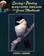 Carving and Painting a Black-Capped Chickadee Withernest Muehlmatt