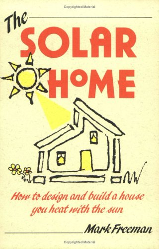 Solar Home, The (How-To Guides) - Mark Freeman