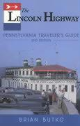 Lincoln Highway: Pennsylvania Traveler's Guide: 2nd Edition - Butko, Brian A.