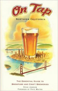 On Tap Northern California : The Essential Guide to Brewpubs and Craft Breweries - Steve Johnson