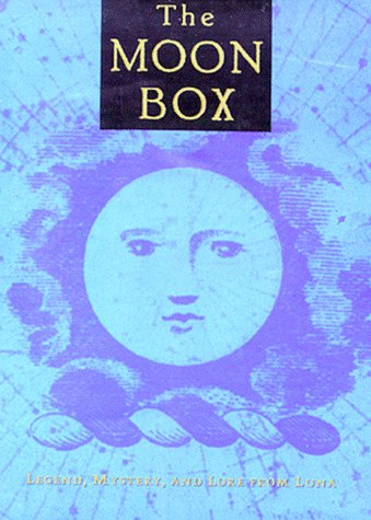The Moon Box: Legends, Mystery and Lore from Luna : The Moon Goddess, Moon Lore, the Were-Wolf, Somium - John Miller; Tim Smith