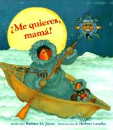 Me Quieres, Mama? - Joosse, Barbara M.; Chronicle Books