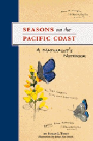Seasons on the Pacific Coast: A Naturalist's Notebook - Susan Tweit