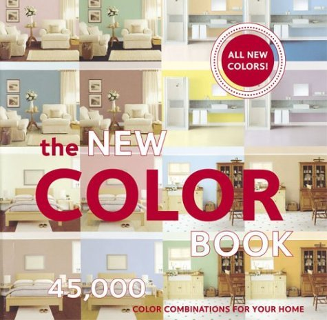 The New Color Book: 45,000 Color Combinations for Your Home - Chronicle Books Staff