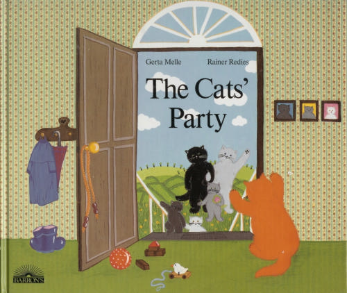 The Cats' Party: A Picture Book - Gerta Melle; Rainer Redies