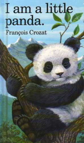 I Am a Little Panda: Mini - Francois Crozat
