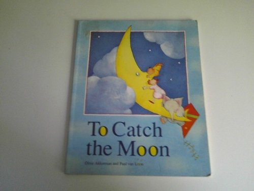 To Catch the Moon - Dinie Akkerman; Paul Van Loon; Greta Kilburn