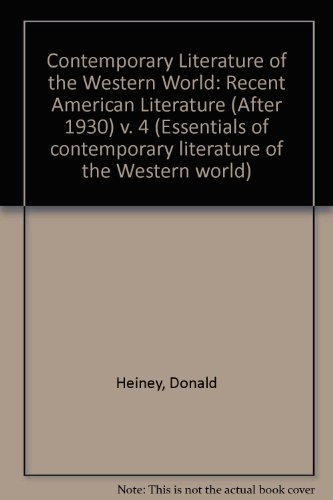 Recent American Literature After 1930 (Contemporary Literature of the Western World, Vol 4) (v. 4) - Donald Heiney; Lenthiel H. Downs
