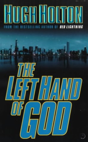 The Left Hand of God (Larry Cole Mystery) - Hugh Holton