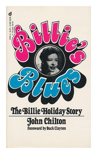 Billie's Blues: The Story of Billie Holliday, 1933-1959. - John Chilton