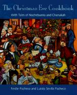 The Christmas Eve Cookbook: With Tales of Nochebuena and Chanukah
