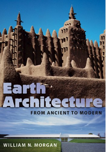 Earth Architecture: From Ancient to Modern - William N. Morgan