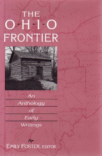 The Ohio Frontier: An Anthology of Early Writings (Ohio River Valley Series) - Emily Foster