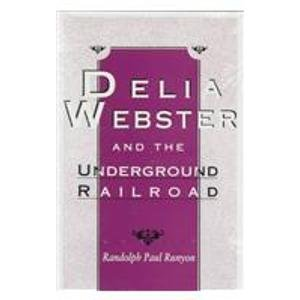 Delia Webster and the Underground Railroad - Randolph Paul Runyon