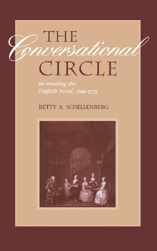 The Conversational Circle: Rereading the English Novel, 1740-1775 - Betty Schellenberg