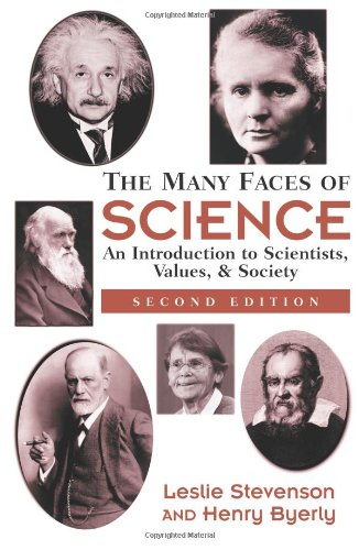 The Many Faces Of Science: An Introduction To Scientists, Values, And Society - Henry Byerly, Leslie Stevenson, Leslie Stevenson