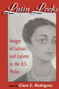 Latin Looks: Latino Images in the Media