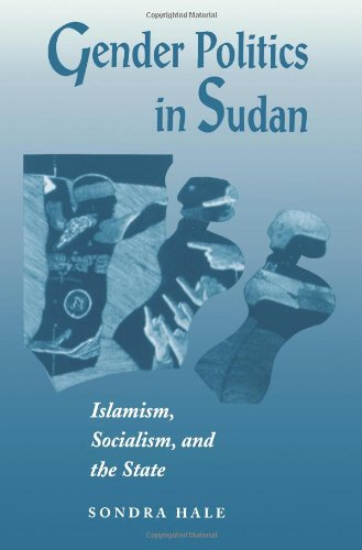 Gender Politics in Sudan: Islamism, Socialism, and the State - Sondra Hale