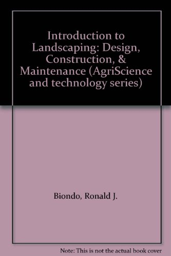 Introduction to Landscaping: Design, Construction,  &  Maintenance (AgriScience and technology series) - Ronald J. Biondo; Charles B. Schroeder