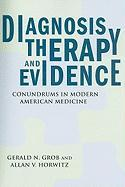 Diagnosis, Therapy, and Evidence: Conundrums in Modern American Medicine