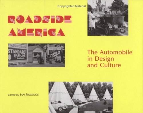Roadside America: The Automobile in Design and Culture - Jan Jennings