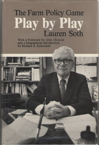 The Farm Policy Game: Play by Play (Henry a Wallace Series on Agricultural History and Rural Studies) - Lauren Soth