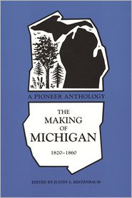 The Making of Michigan, 1820-1860: A Pioneer Anthology