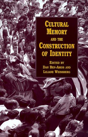 Cultural Memory and the Construction of Identity - Dan Ben-Amos; Dan Ben-Amos; Liliane Weissberg; Liliane Weissberg; Liliane Weissberg; Roger D. Abrahams; Tamar