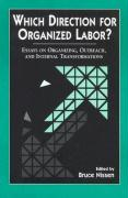 Which Direction for Organized Labor?: Essay on Organizing, Outreach, and Internal Transformations