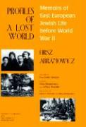 Profiles of a Lost World: Memoirs of East European Jewish Life Before World War II
